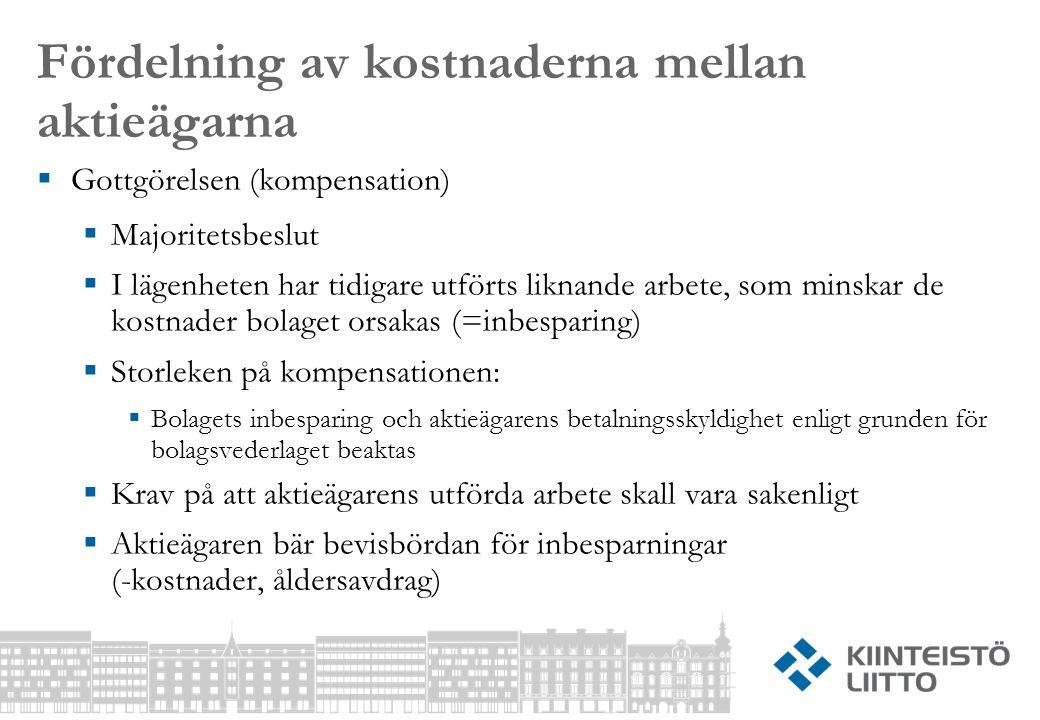 Fördelning av kostnaderna mellan aktieägarna  Gottgörelsen (kompensation)  Majoritetsbeslut  I lägenheten har tidigare utförts liknande arbete, som
