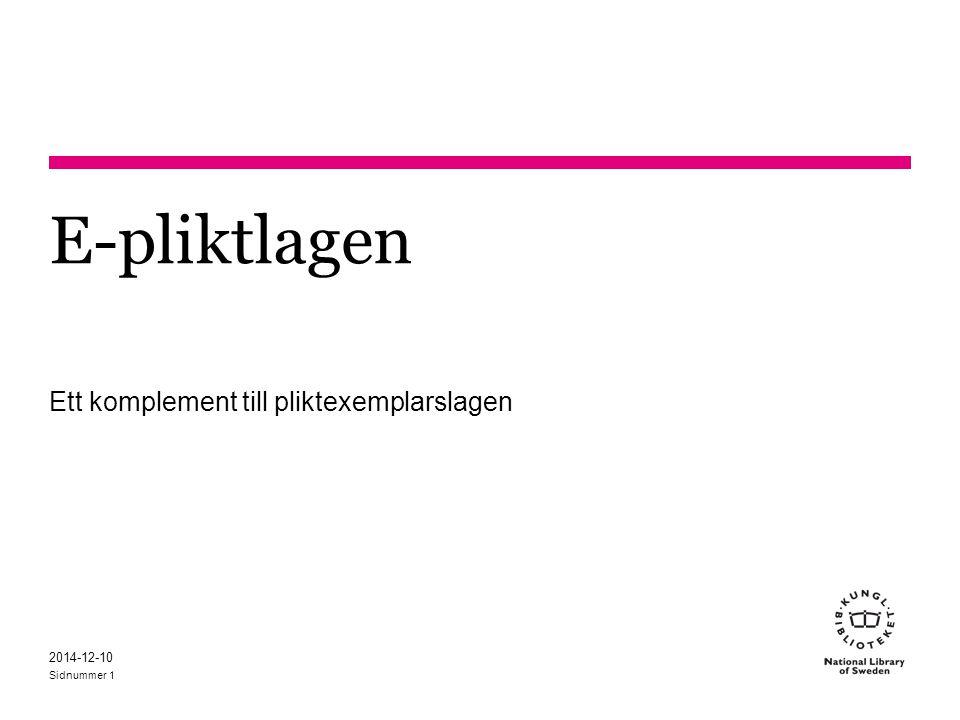 Sidnummer E-pliktlagen Ett komplement till pliktexemplarslagen 2014-12-10 1