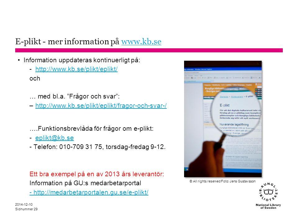 Sidnummer E-plikt - mer information på www.kb.sewww.kb.se Information uppdateras kontinuerligt på: -http://www.kb.se/plikt/eplikt/http://www.kb.se/pli