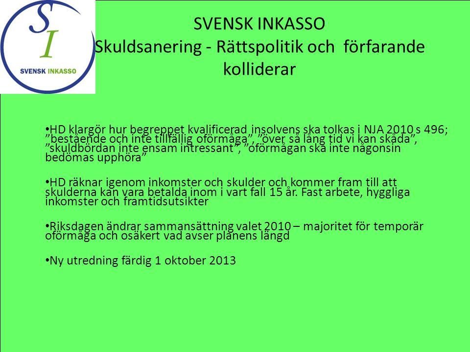 """SVENSK INKASSO Skuldsanering - Rättspolitik och förfarande kolliderar HD klargör hur begreppet kvalificerad insolvens ska tolkas i NJA 2010 s 496; """"be"""