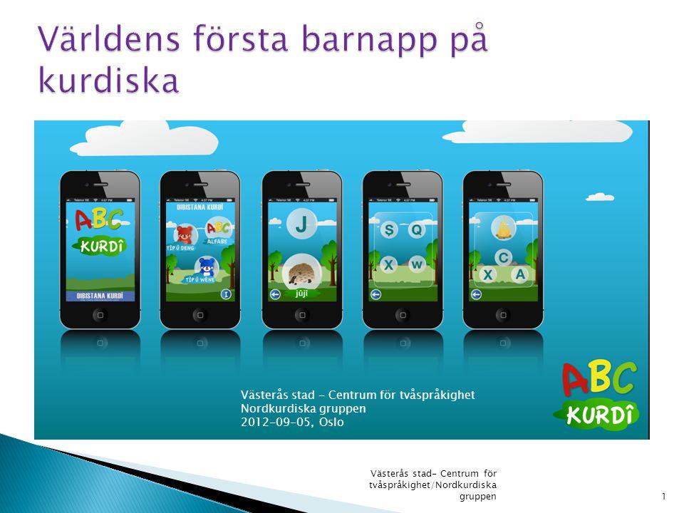 1 Västerås stad- Centrum för tvåspråkighet/Nordkurdiska gruppen Västerås stad - Centrum för tvåspråkighet Nordkurdiska gruppen 2012-09-05, Oslo