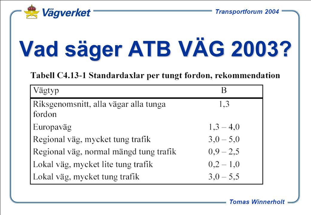 16 Tomas Winnerholt Transportforum 2004 Principiell modell – i dag...