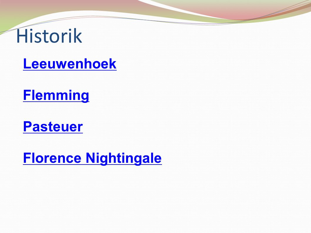 Historik Leeuwenhoek Flemming Pasteuer Florence Nightingale