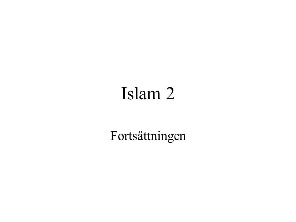 Islam 2 Fortsättningen