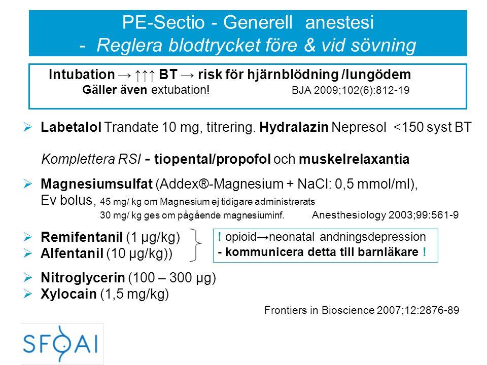 PE-Sectio - Generell anestesi - Reglera blodtrycket före & vid sövning  Labetalol Trandate 10 mg, titrering. Hydralazin Nepresol <150 syst BT Komplet