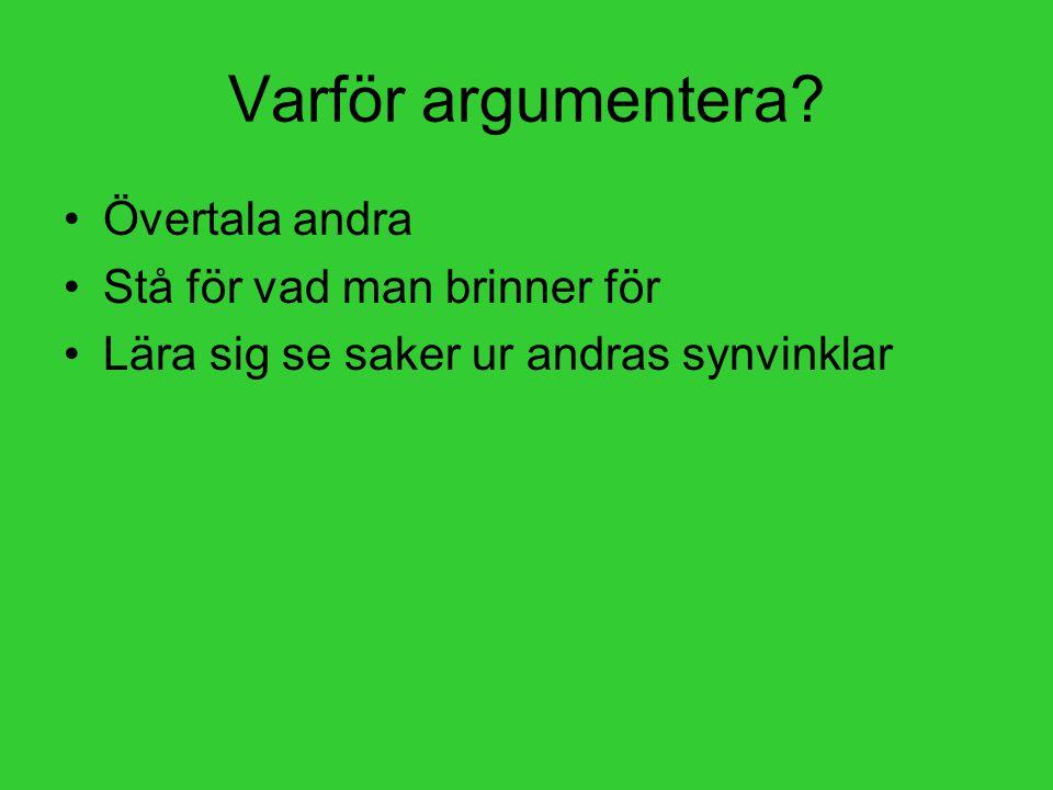 Varför argumentera.