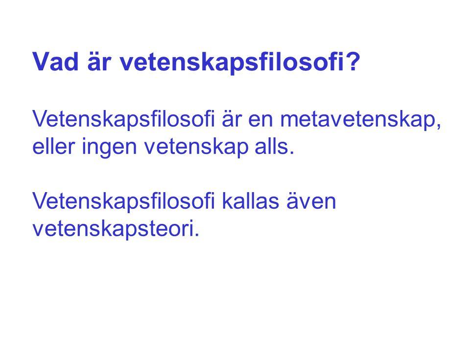 metod metodik metodologi vetenskapsfilosofi kunskapsteori (epistemologi) ontologi (metafysik) - Vad är verkligt?