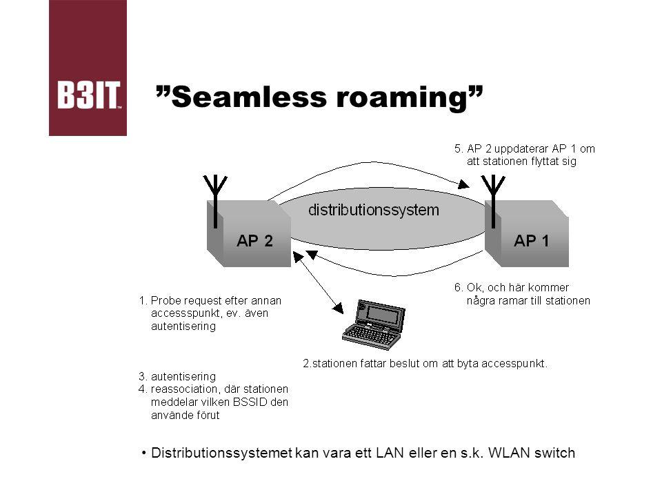"""Seamless roaming"" Distributionssystemet kan vara ett LAN eller en s.k. WLAN switch"