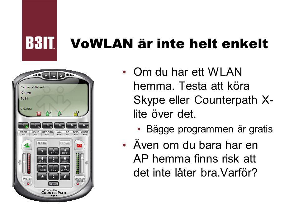 VoWLAN är inte helt enkelt Om du har ett WLAN hemma. Testa att köra Skype eller Counterpath X- lite över det. Bägge programmen är gratis Även om du ba