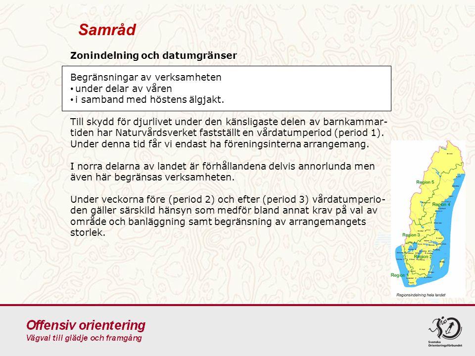 Samråd Zonindelning och datumgränser Begränsningar av verksamheten under delar av våren i samband med höstens älgjakt. Till skydd för djurlivet under