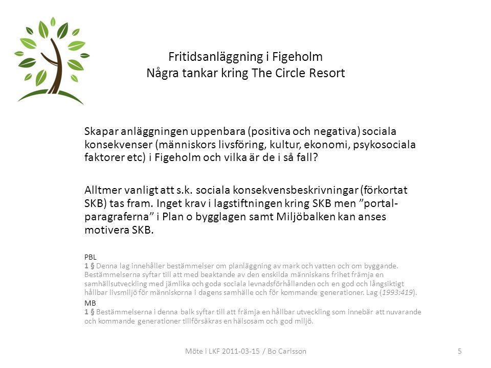Fritidsanläggning i Figeholm Några tankar kring The Circle Resort Skapar anläggningen uppenbara (positiva och negativa) sociala konsekvenser (människo