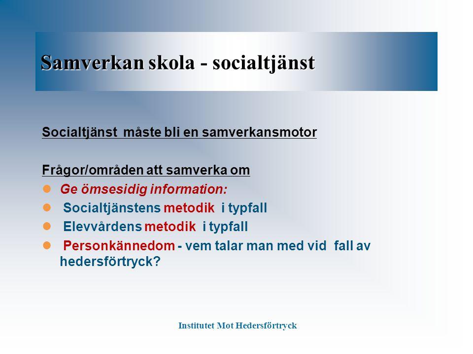 Samverkan skola - socialtjänst Socialtjänst måste bli en samverkansmotor Frågor/områden att samverka om Ge ömsesidig information: Socialtjänstens meto