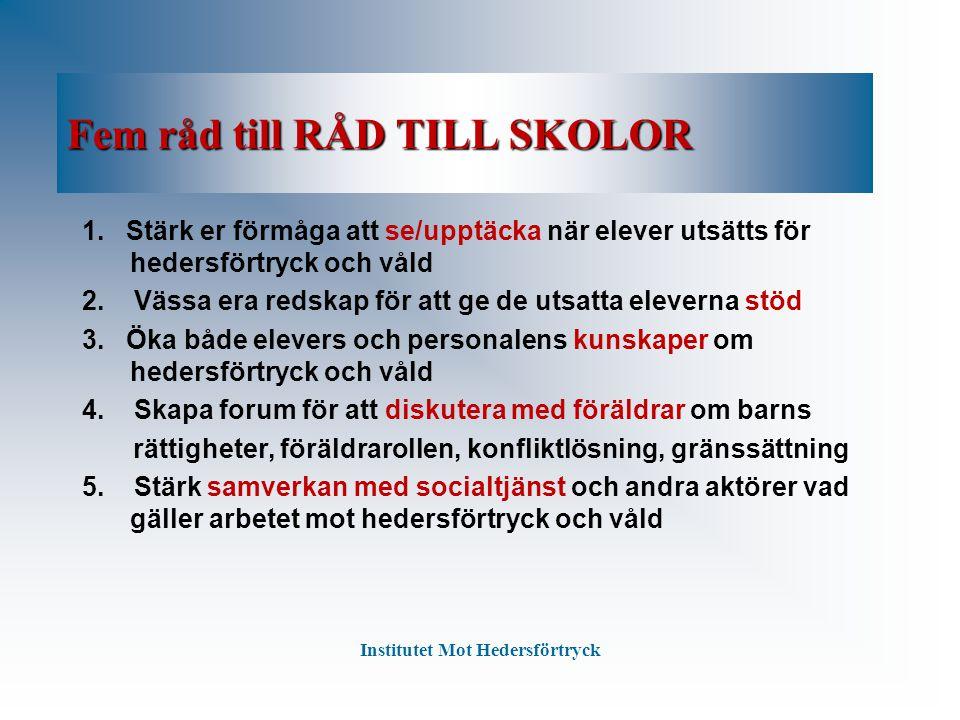 Fem råd till RÅD TILL SKOLOR 1.
