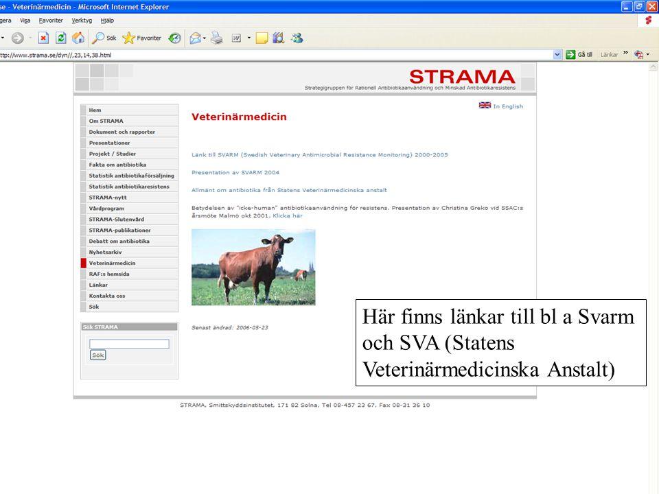 Här finns länkar till bl a Svarm och SVA (Statens Veterinärmedicinska Anstalt)