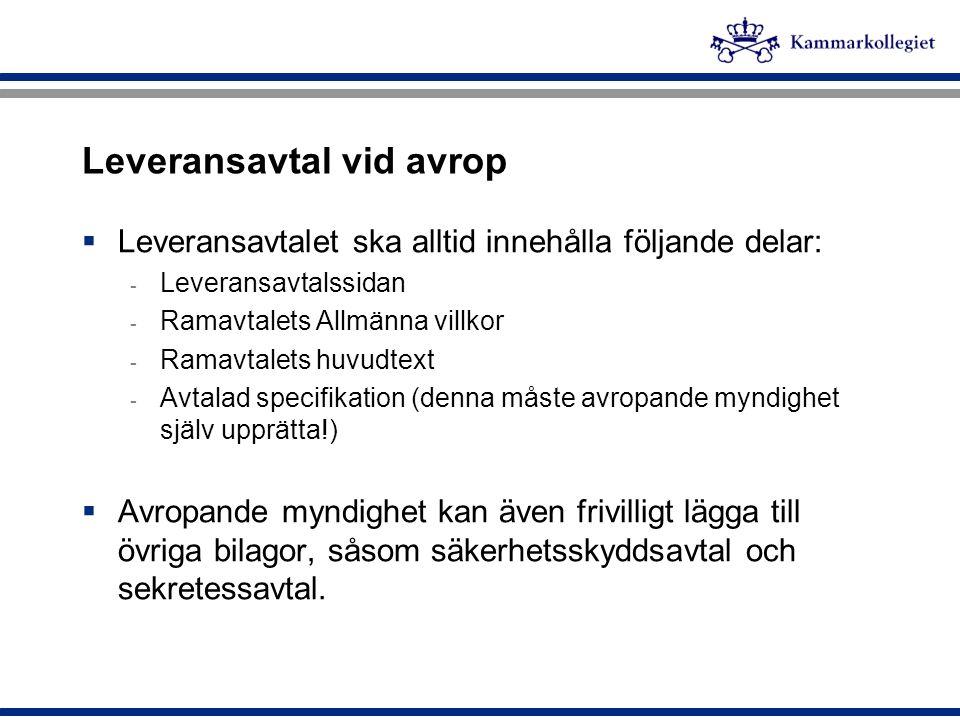 Leveransavtal vid avrop  Leveransavtalet ska alltid innehålla följande delar: - Leveransavtalssidan - Ramavtalets Allmänna villkor - Ramavtalets huvu
