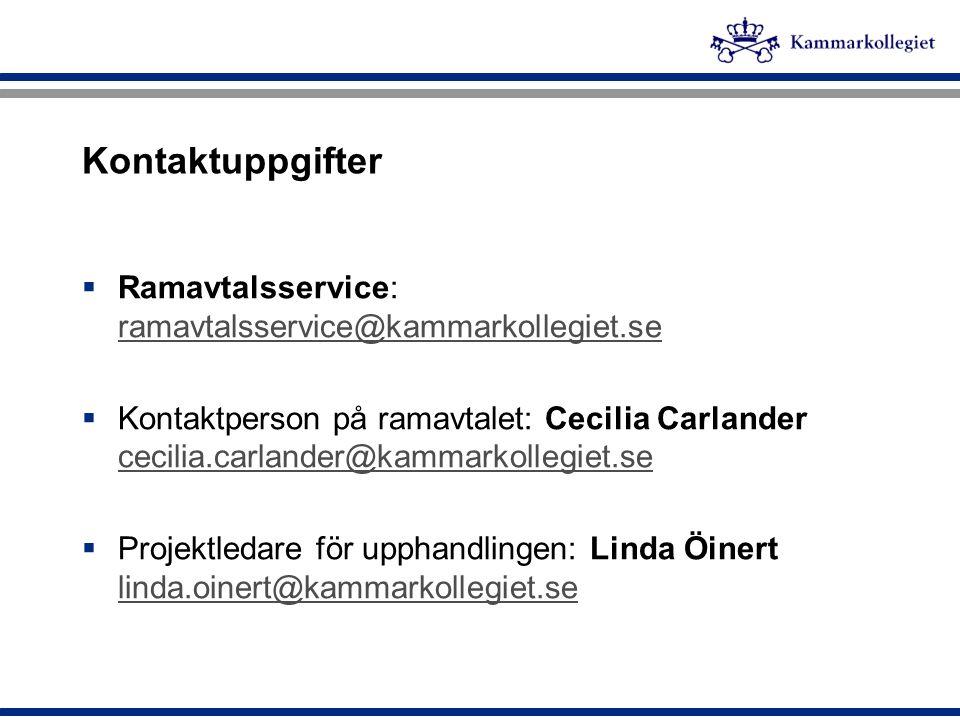 Kontaktuppgifter  Ramavtalsservice: ramavtalsservice@kammarkollegiet.se ramavtalsservice@kammarkollegiet.se  Kontaktperson på ramavtalet: Cecilia Ca