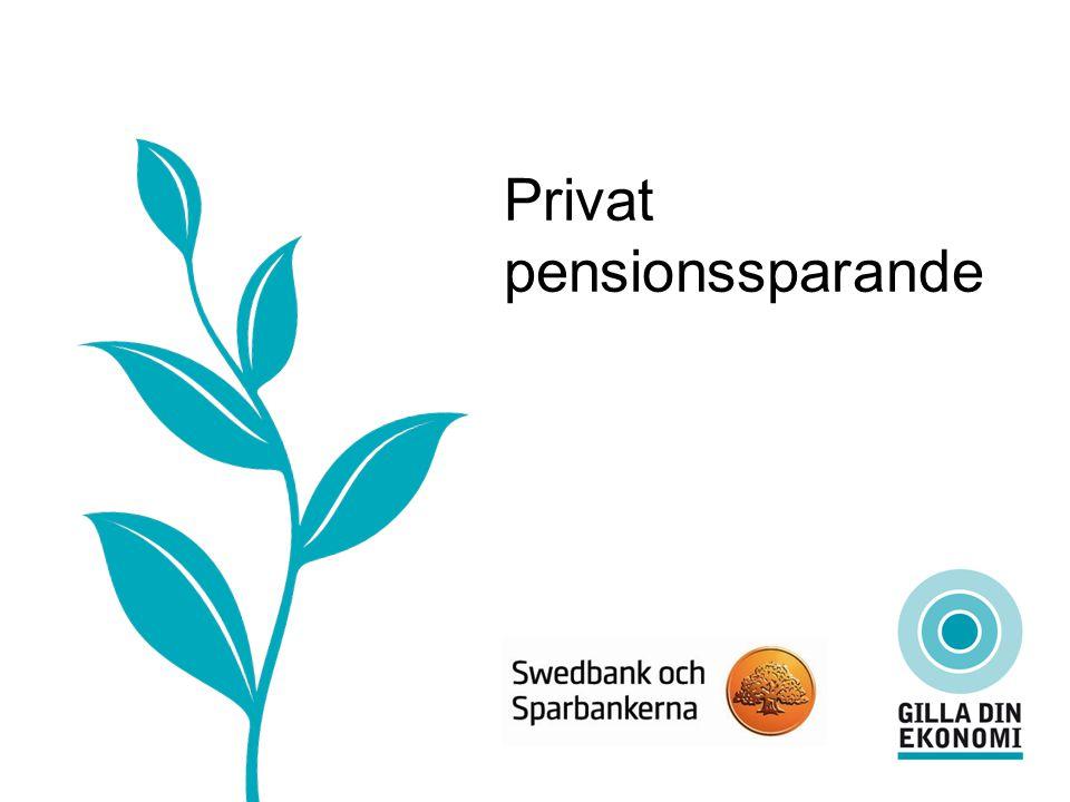 Privat pensionssparande Avdragsgillt sparande, olika sparformer Traditionell pensionsförsäkring Fondförsäkring IPS