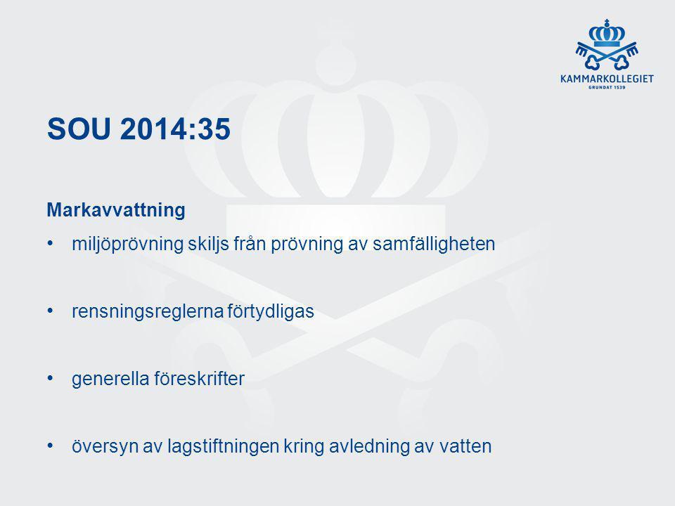 SOU 2014:35 Markavvattning miljöprövning skiljs från prövning av samfälligheten rensningsreglerna förtydligas generella föreskrifter översyn av lagsti
