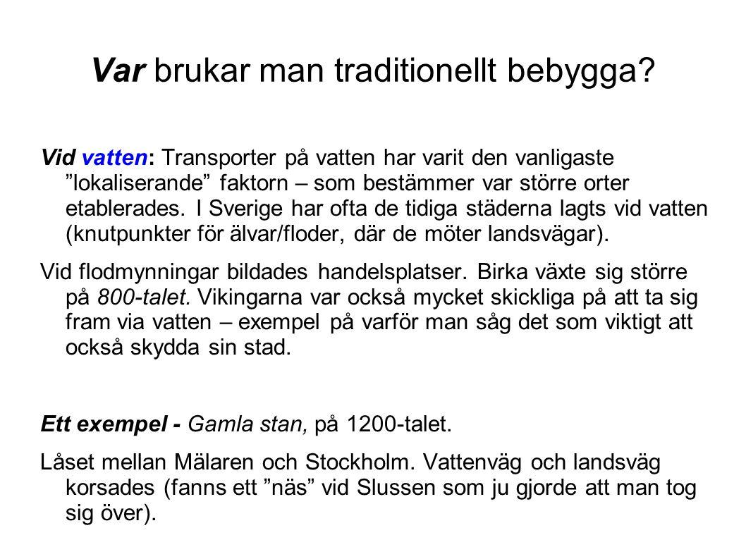 Planering av städer – fr.o.m 1600-talet Stadsplanen: Stor andel av de svenska städerna grundades på 1600-talet, under Gustav II Adolf.