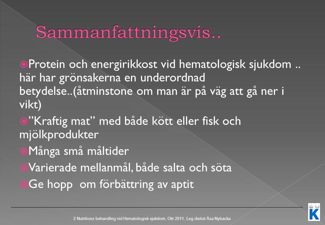  Protein och energirikkost vid hematologisk sjukdom..