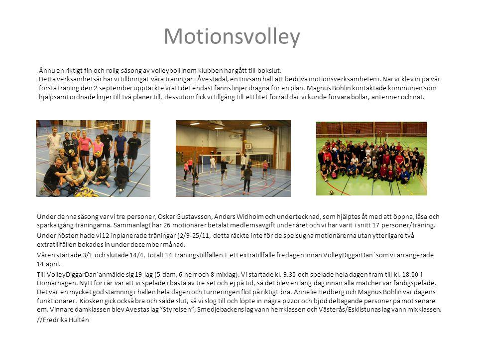 Motionsvolley Ännu en riktigt fin och rolig säsong av volleyboll inom klubben har gått till bokslut. Detta verksamhetsår har vi tillbringat våra träni