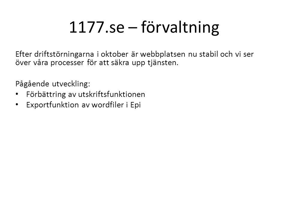 1177.se – förvaltning Efter driftstörningarna i oktober är webbplatsen nu stabil och vi ser över våra processer för att säkra upp tjänsten. Pågående u