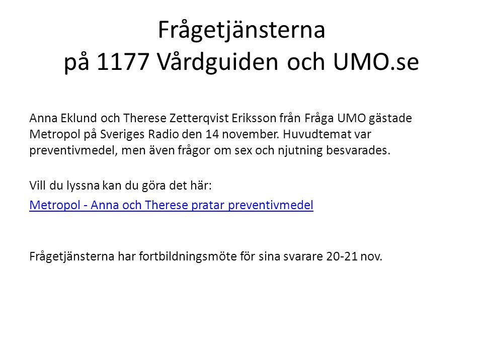 Frågetjänsterna på 1177 Vårdguiden och UMO.se Anna Eklund och Therese Zetterqvist Eriksson från Fråga UMO gästade Metropol på Sveriges Radio den 14 no