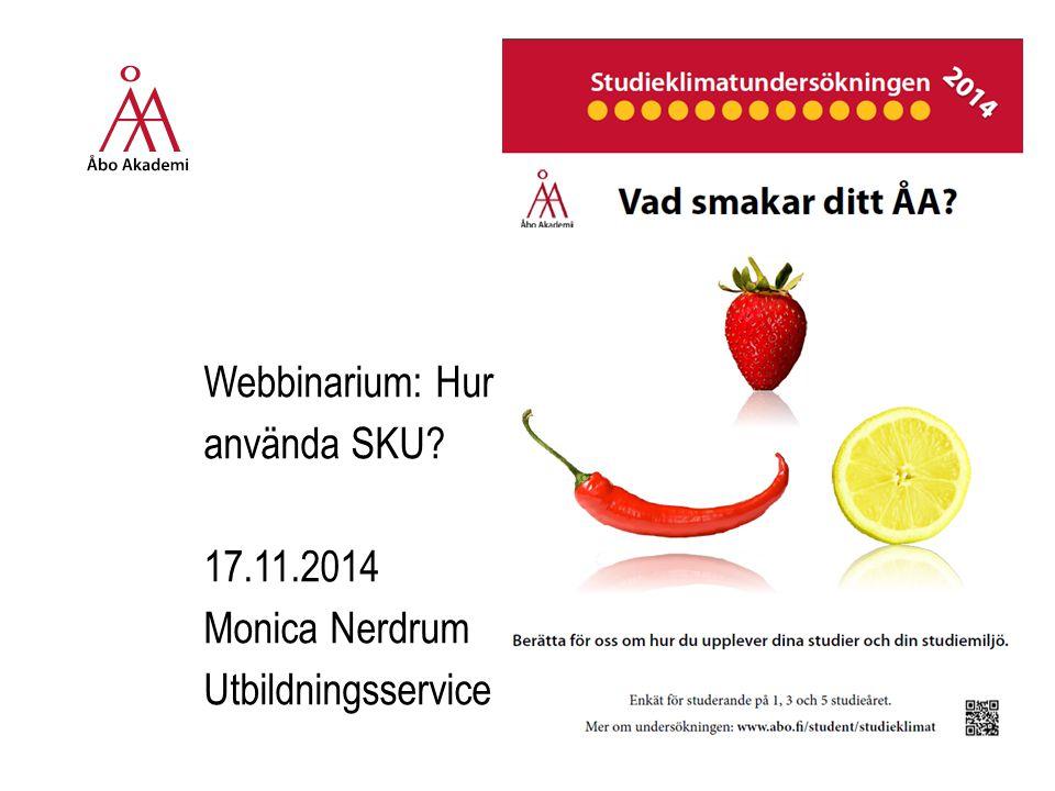 Webbinarium: Hur använda SKU 17.11.2014 Monica Nerdrum Utbildningsservice