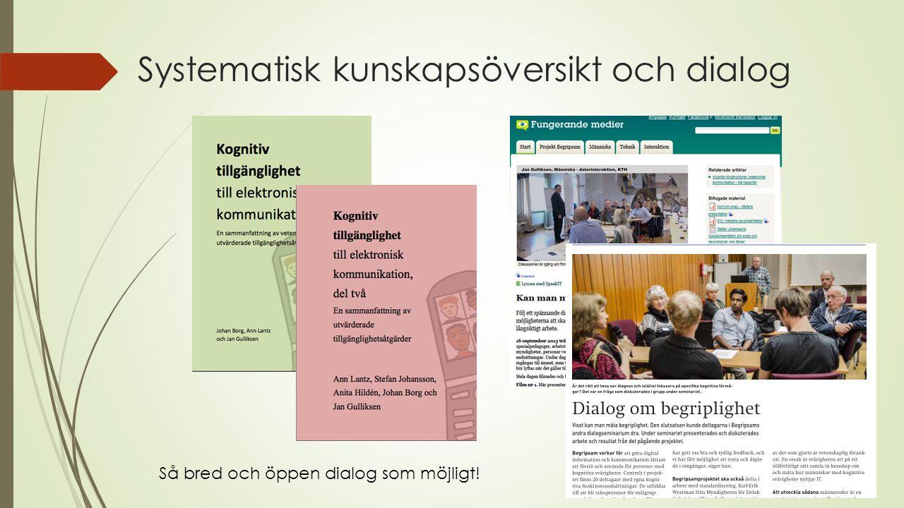 Systematisk kunskapsöversikt och dialog Så bred och öppen dialog som möjligt!