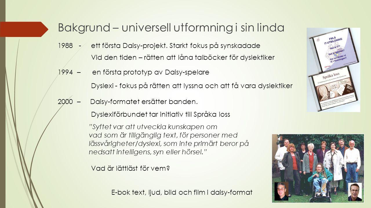 Bakgrund – universell utformning i sin linda 1988 - ett första Daisy-projekt.