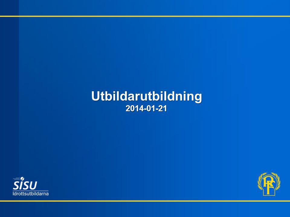 Utbildarutbildning 2014-01-21