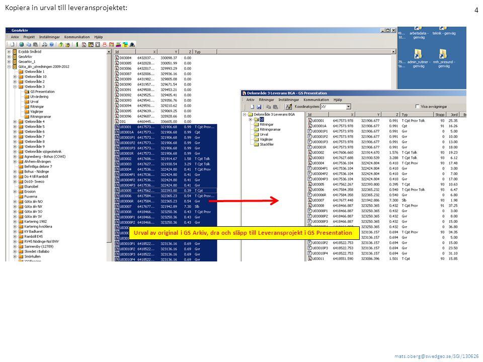 mats.oberg@swedgeo.se/SGI/130626 4 Kopiera in urval till leveransprojektet: Urval av original i GS Arkiv, dra och släpp till Leveransprojekt i GS Presentation