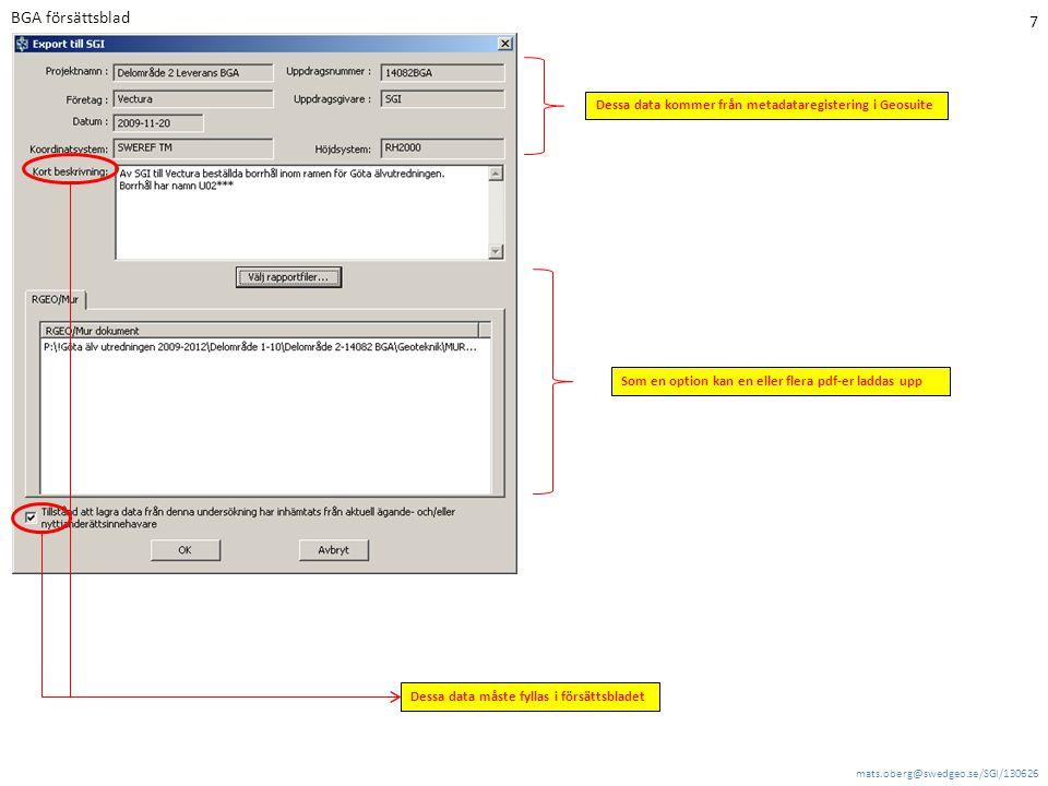 mats.oberg@swedgeo.se/SGI/130626 7 BGA försättsblad Dessa data kommer från metadataregistering i Geosuite Dessa data måste fyllas i försättsbladet Som en option kan en eller flera pdf-er laddas upp