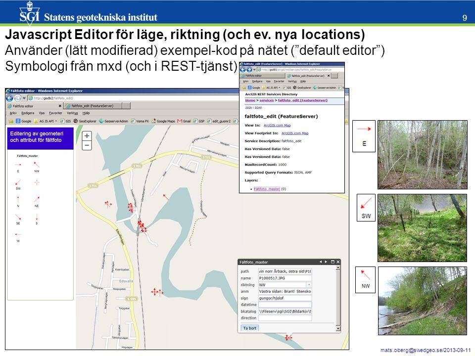 """mats.oberg@swedgeo.se/2013-09-11 9 Javascript Editor för läge, riktning (och ev. nya locations) Använder (lätt modifierad) exempel-kod på nätet (""""defa"""