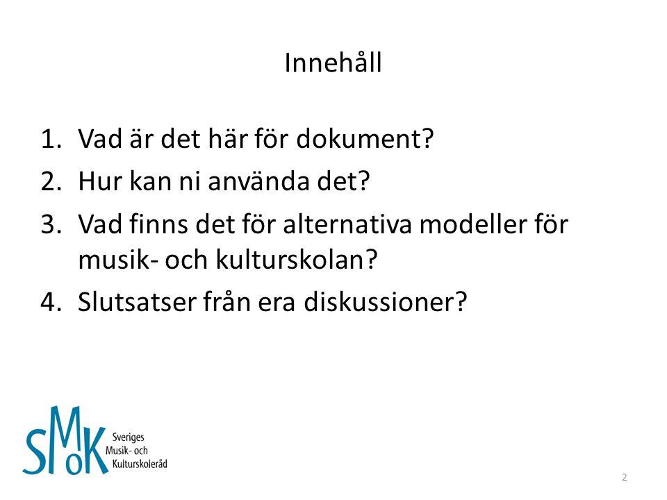 FÖRDJUPNING: Danmarksmodellen Juridisk förankring Danmarksmodellen organiseras under kulturministeriet.