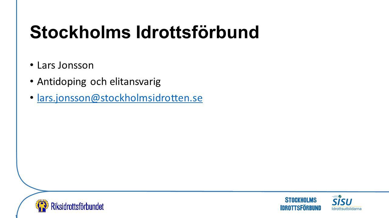 Stockholms Idrottsförbund Lars Jonsson Antidoping och elitansvarig lars.jonsson@stockholmsidrotten.se