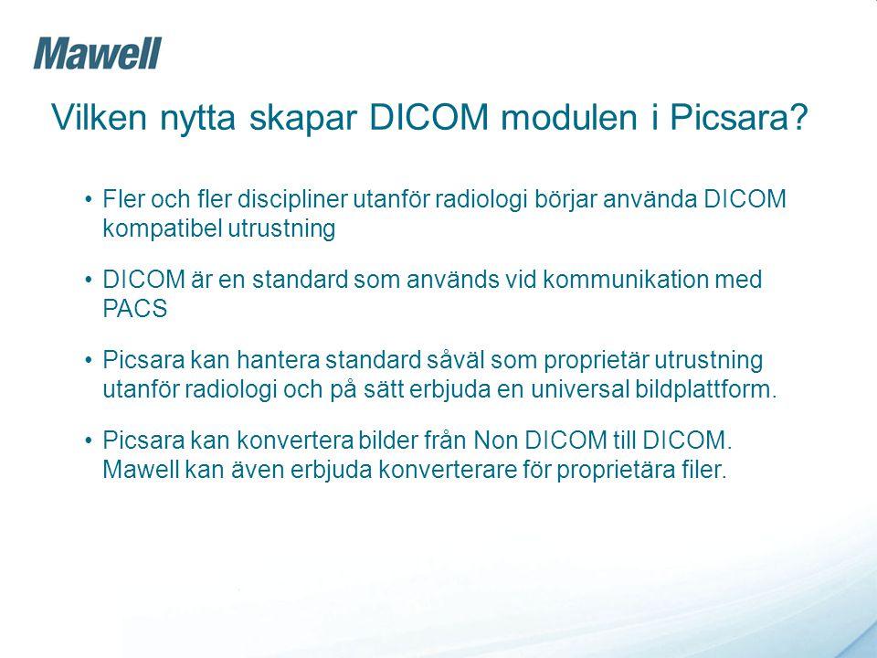 Vilken nytta skapar DICOM modulen i Picsara? Fler och fler discipliner utanför radiologi börjar använda DICOM kompatibel utrustning DICOM är en standa