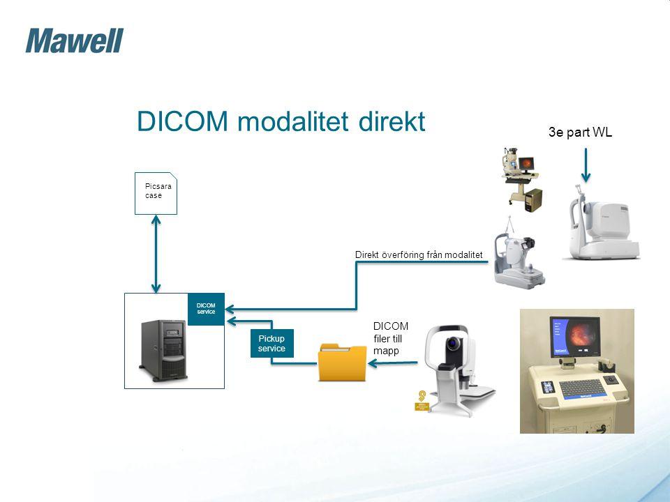DICOM modalitet direkt DICOM service Picsara case Direkt överföring från modalitet Pickup service DICOM filer till mapp 3e part WL