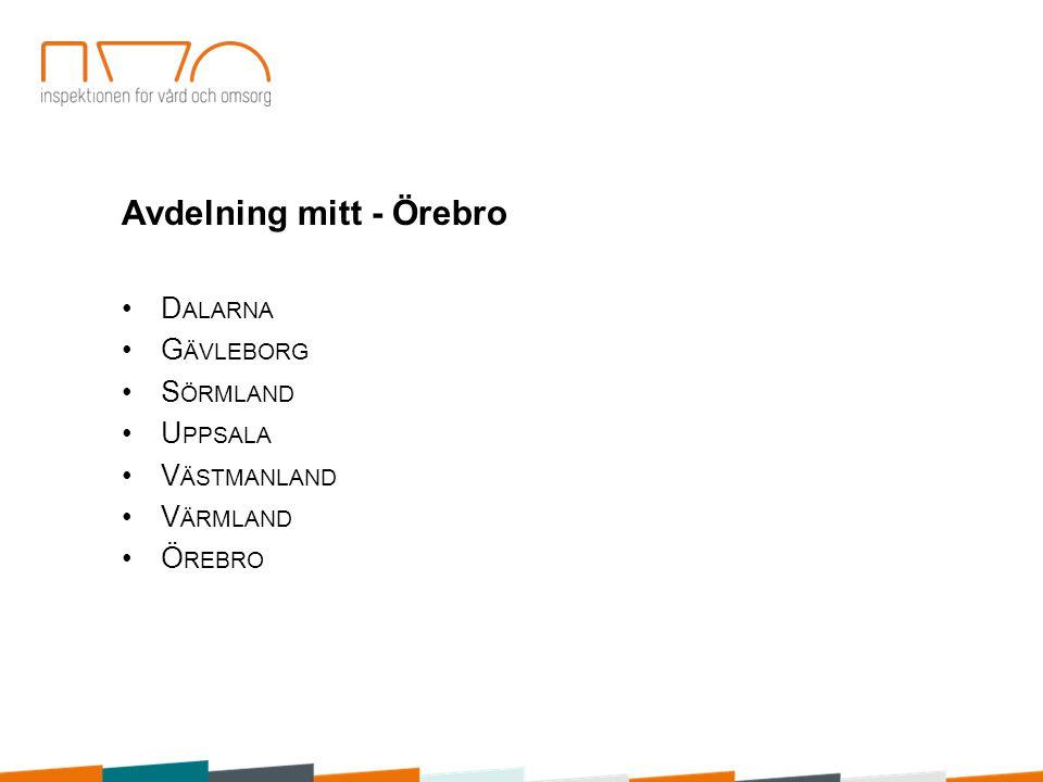 Avdelning mitt - Örebro D ALARNA G ÄVLEBORG S ÖRMLAND U PPSALA V ÄSTMANLAND V ÄRMLAND Ö REBRO