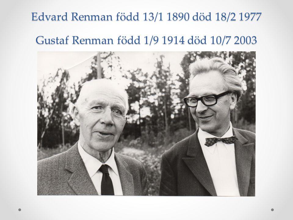 Edvard Renman född 13/1 1890 död 18/2 1977 Gustaf Renman född 1/9 1914 död 10/7 2003