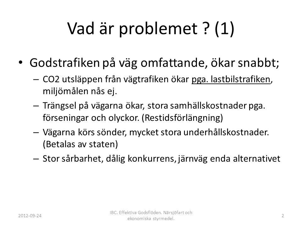  Godstillväxten i Sverige 1992-2008 +41 %  Godstillväxten antas fortsätt att öka i samma takt.