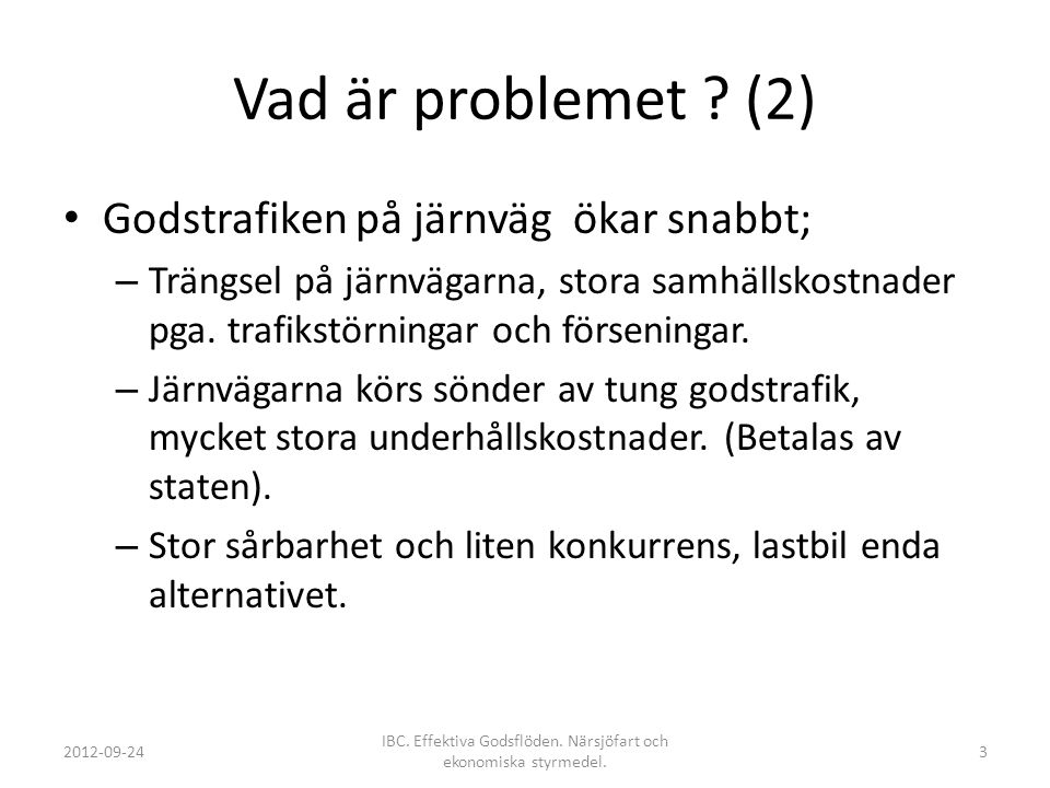 Starkt stöd för Närsjöfart och Inlandssjöfart i Västra Götaland Västra GötalandsregionenKommunerna i regionen 2012-09-24 IBC.