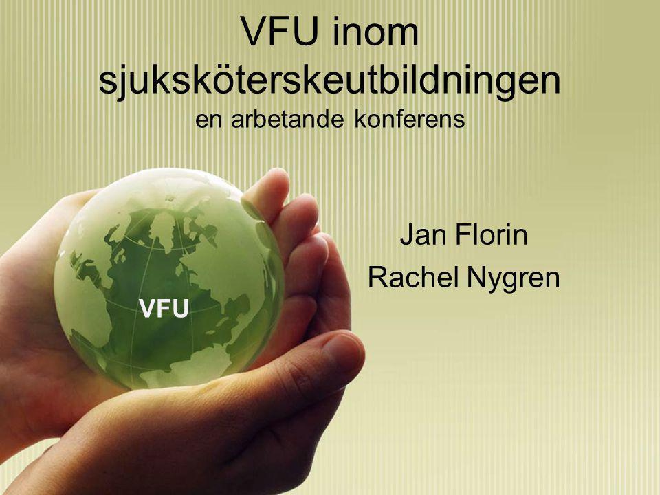 VFU inom sjuksköterskeutbildningen en arbetande konferens Jan Florin Rachel Nygren VFU