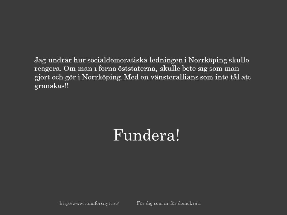 Jag undrar hur socialdemoratiska ledningen i Norrköping skulle reagera.