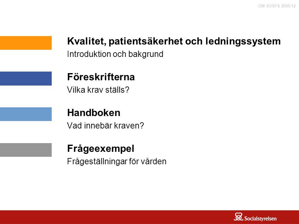 OM SOSFS 2005:12 Ansvaret Vårdgivare Verksamhetschefer Hälso- och sjukvårdspersonal    För definitioner se särskild bild (1 kap.