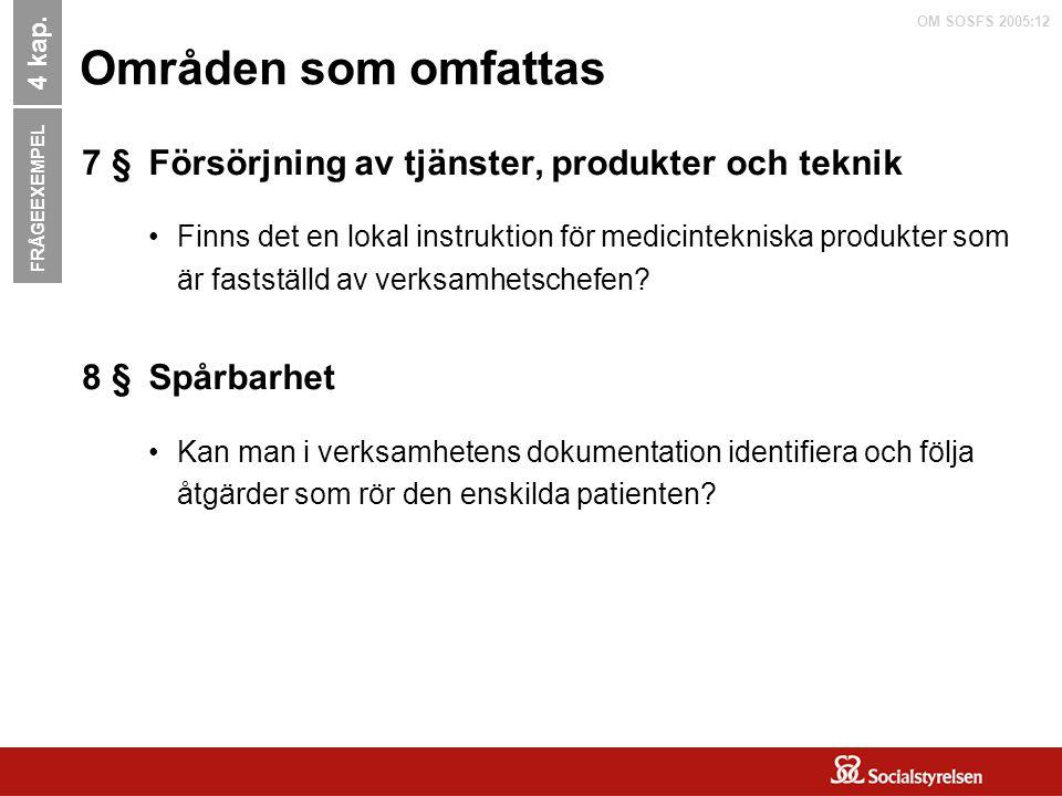 OM SOSFS 2005:12 Områden som omfattas Försörjning av tjänster, produkter och teknik Finns det en lokal instruktion för medicintekniska produkter som ä