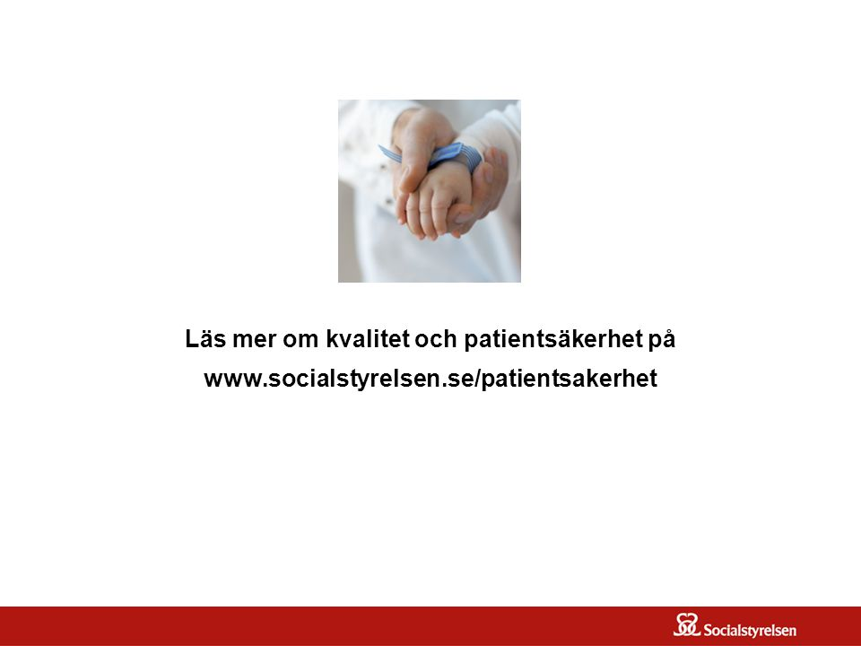 OM SOSFS 2005:12 Läs mer om kvalitet och patientsäkerhet på www.socialstyrelsen.se/patientsakerhet