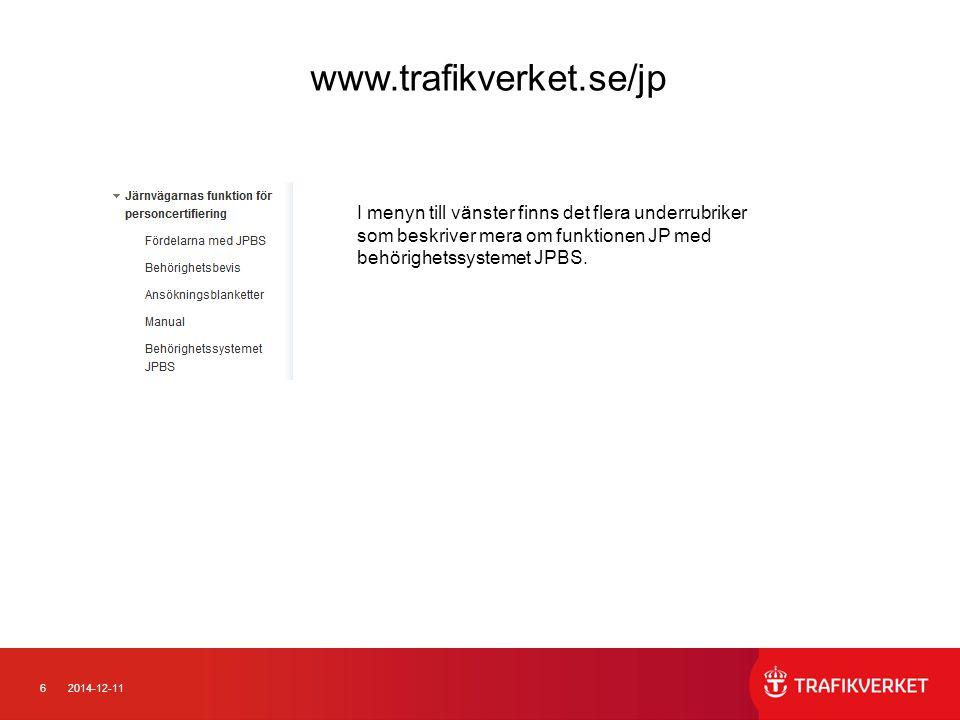 62014-12-11 www.trafikverket.se/jp I menyn till vänster finns det flera underrubriker som beskriver mera om funktionen JP med behörighetssystemet JPBS
