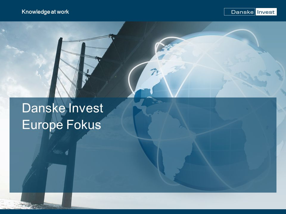 Danske Invest Europe Fokus Knowledge at work