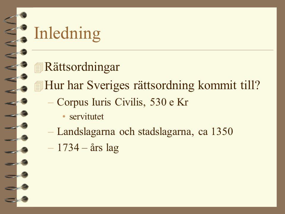 Inledning 4 Rättsordningar 4 Hur har Sveriges rättsordning kommit till.